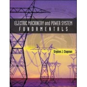Electric Machinery and Power System Fundamentals by Stephen J. Chapman