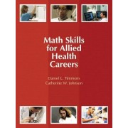 Math Skills for Allied Health Careers by Daniel L. Timmons