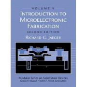 Introduction to Microelectronic Fabrication by Richard C. Jaeger
