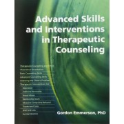 Advanced Skills and Interventions in Therapeutic Counseling by Gordon Emmerson