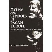 Myths and Symbols in Pagan Europe by Hilda Ellis Davidson