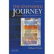 The Unfinished Journey by William H. Chafe