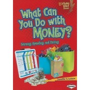 What Can You Do with Money? by Jennifer S Larson