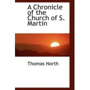 A Chronicle of the Church of S. Martin by Thomas North