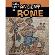 Daily Life in Ancient Rome by Don Nardo