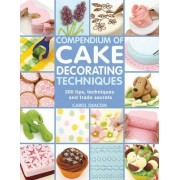 Compendium of Cake Decorating Techniques by Carol Deacon