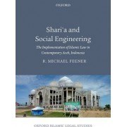 Sharia and Social Engineering by R. Michael Feener