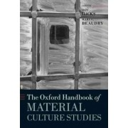 The Oxford Handbook of Material Culture Studies by Dan Hicks