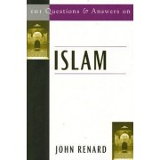 101 Questions and Answers on Islam by John Renard