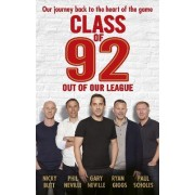 Class of 92: Out of Our League by Gary Neville