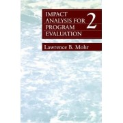 Impact Analysis for Program Evaluation by Lawrence B. Mohr