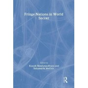 Fringe Nations in World Soccer by Kausik Bandyopadhyay