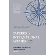 Careers in International Affairs by Maria Pinto Carland