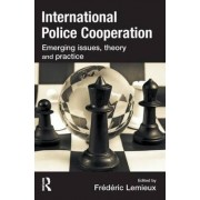 International Police Cooperation by Frederic Lemieux