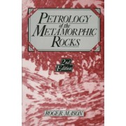 Petrology of the Metamorphic Rocks by Roger Mason