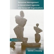 Personnel Management in Government Agencies and Nonprofit Organizations by Dennis L. Dresang