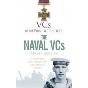 VCs of the First World War The Naval VCs by Stephen Snelling
