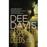 Desperate Deeds by Dee Davis