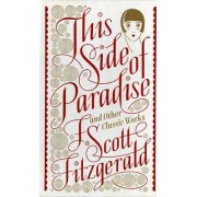 This Side of Paradise and Other Classic Works by F. Scott Fitzgerald