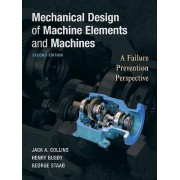 Mechanical Design of Machine Elements and Machines by Jack A. Collins