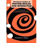 Structural Studies of Protein-Nucleic Acid Interaction by Thomas A. Steitz
