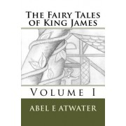 The Fairy Tales of King James: Volume I