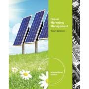 Green Marketing Management, International Edition by Robert Dahlstrom