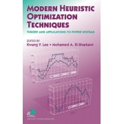 Modern Heuristic Optimization Techniques by Kwang Y. Lee