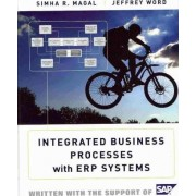 Integrated Business Processes with ERP Systems by Simha R. Magal