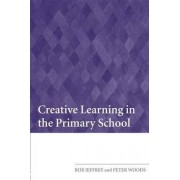 Creative Learning in the Primary School by Bob Jeffrey
