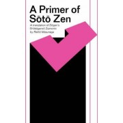 The Primer of Soto Zen by Dogen