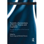 Towards a Socioanalysis of Money, Finance and Capitalism by Susan Long