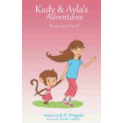 Kady & Ayla's Adventures: A New Best Friend