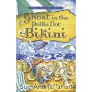 Ghost in the Polka Dot Bikini by Sue Ann Jaffarian