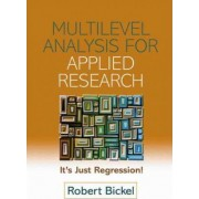 Multilevel Analysis for Applied Research by Robert Bickel