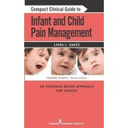 Compact Clinical Guide to Infant and Child Pain Management by Linda L. Oakes