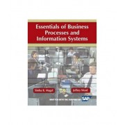 Essentials of Business Processes and Information Systems by Simha R. Magal