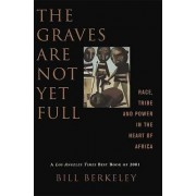 The Graves Are Not Yet Full by Bill Berkeley