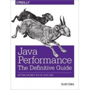 Java Performance: The Definitive Guide by Scott Oaks