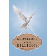 Knowledge Worth Billions