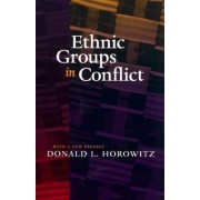 Ethnic Groups in Conflict by Donald L. Horowitz