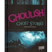 Ghoulish Ghost Stories by Joan Axelrod-Contrada