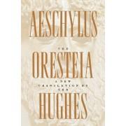 The Oresteia of Aeschylus by Hughes