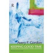Keeping Good Time by Avery Gordon