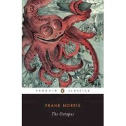 The Octopus: The Epic of Wheat v. 1 by Frank Norris