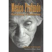 Mexico Profundo by Guillermo Bonfil Batalla
