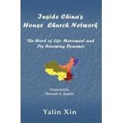 Inside China's House Church Nework by Yalin Xin