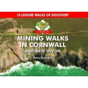 A Boot Up Mining Walks in Cornwall & West Devon by Peter Hancock