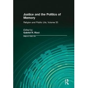 Justice and the Politics of Memory by Gabriel R. Ricci