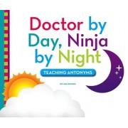 Doctor by Day, Ninja by Night: Teaching Antonyms